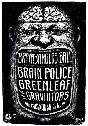 BRAINBANGERS BALL - BRAIN POLICE (ISL), GREENLEAF (SWE), THE GRAVIATORS (SWE), MIRROR QUEEN (USA)hosted by Sound Zero